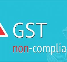 GST non- compliance and consequences – What Should You Know