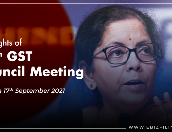 Highlights of 45th GST Council Meeting dated 17th September, 2021